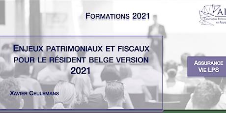 Enjeux patrimoniaux et fiscaux pour le résident belge version 2021 tickets