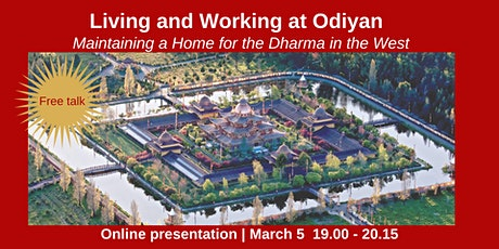 Living and working at Odiyan; maintaining a home for the Dharma in the West tickets