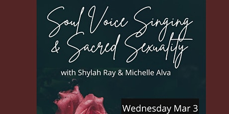Soul Voice Singing and Sacred Sexuality: Express Fully and Create! tickets