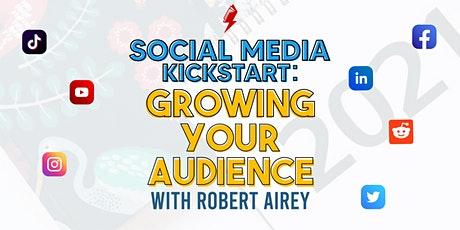 Social Media Kickstart: Growing Your Audience tickets