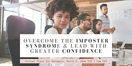 Career Boost: Overcome The Imposter Syndrome & Lead With Greater Confidence tickets