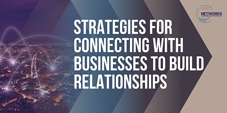 Strategies for Connecting with Businesses to Build Relationships [EMP] tickets