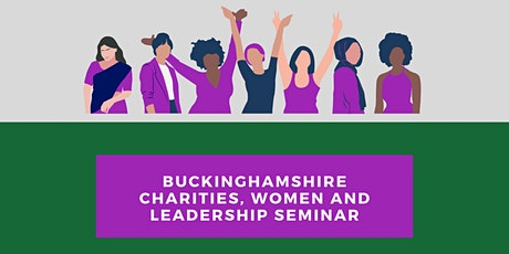 Buckinghamshire Charities, Women and Leadership Seminar tickets