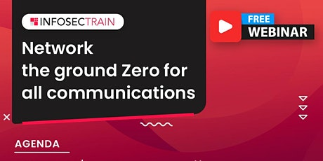 Free Live Webinar Network the ground Zero for all communications tickets