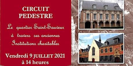 Circuit pédestre « Le quartier Saint-Sauveur et ses anciens hôpitaux » billets