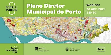 Inovação Fora de Portas | Plano Diretor Municipal do Porto bilhetes