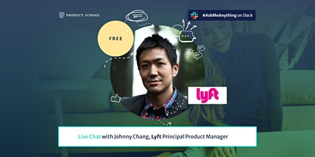 Live Chat with Lyft Principal Product Manager tickets