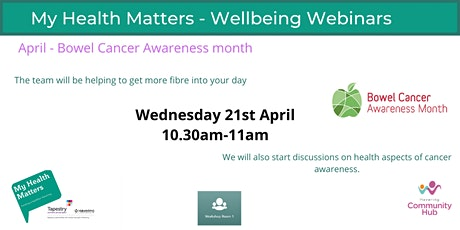 Wellbeing Webinar -Bowel Cancer Awareness - My Health Matters - April 21st tickets