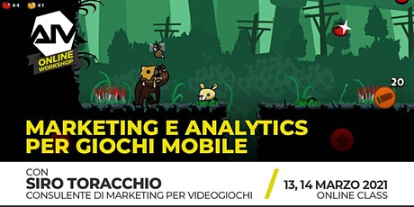 ONLINE WORKSHOP - Marketing e Analytics per Giochi Mobile tickets