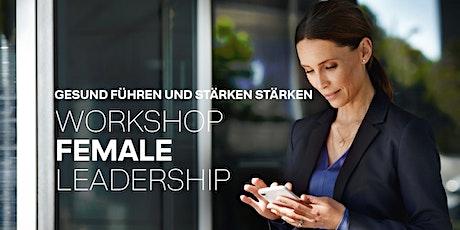 Female Leadership - Gesund führen & Stärken stärken Tickets