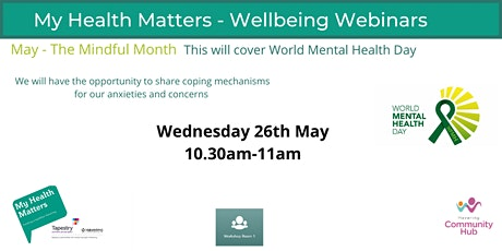 Wellbeing Webinar - Mindful Month - My Health Matters - May 26th tickets