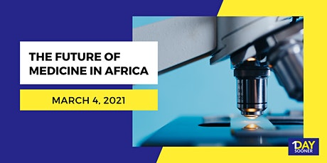 The Future of Medicine in Africa tickets