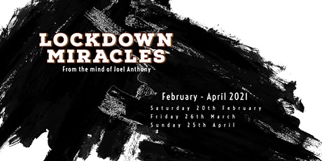 Lockdown Miracles - Joel Anthony tickets