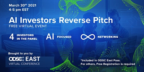 AI Investors Reverse Pitch  | ODSC East Virtual Conference 2021 tickets