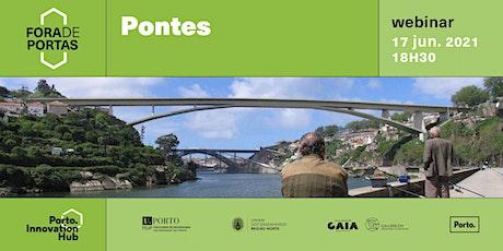 Inovação Fora de Portas | Pontes da Cidade do Porto bilhetes