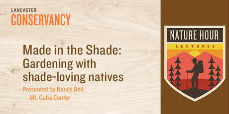 Nature Hour: Made in the Shade: Gardening with shade-loving natives tickets