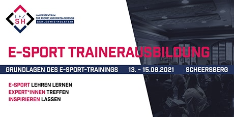 E-Sport Trainerausbildung – Grundlagen des E-Sport-Trainings (August 2021) Tickets