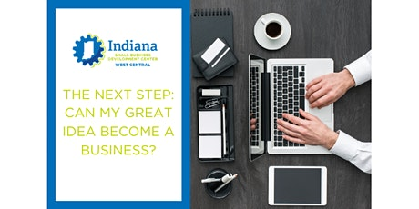 The Next Step: Can My Great Idea Become A Business? tickets
