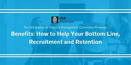 Benefits: How to Help Your Bottom Line, Recruitment and Retention tickets