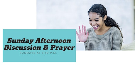 Sunday Afternoon Discussion & Prayer tickets