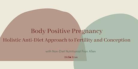 Body Positive Pregnancy tickets