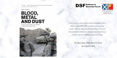 Blood, Metal and Dust: How Victory Turned into Defeat in Afghanistan & Iraq tickets