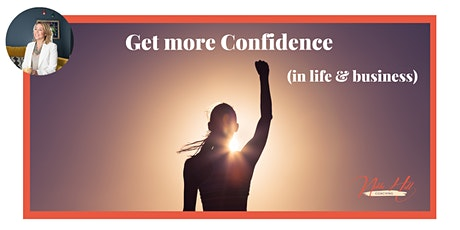 Get more Confidence (in Life & Business) FREE Masterclass tickets