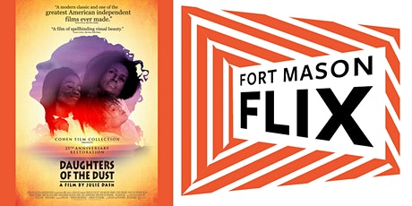 The Museum of the African Diaspora x FORT MASON FLIX: Daughter of the Dust tickets