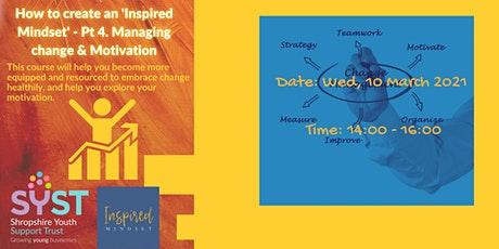 How to create an 'Inspired Mindset' - Pt 4. Managing change & Motivation tickets