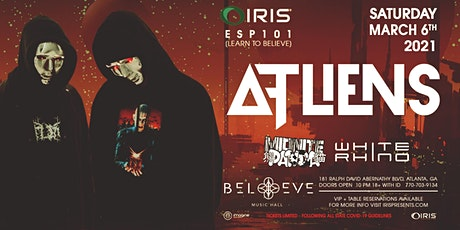 ATLiens | IRIS  ESP101 [Learn To Believe] @ Believe| Saturday March 6 tickets
