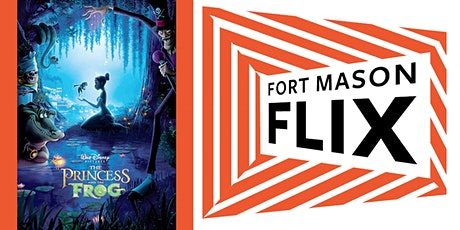 FORT MASON FLIX: The Princess and the Frog tickets