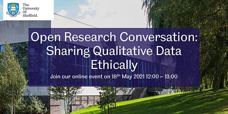 Open Research Conversation: Sharing Qualitative Data Ethically tickets