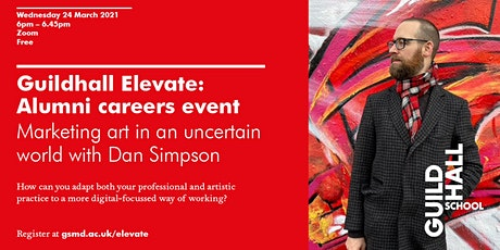 Guildhall Elevate: Marketing Art in an Uncertain World with Dan Simpson tickets