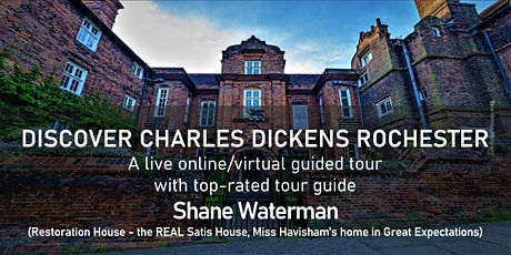DISCOVER CHARLES DICKENS ROCHESTER - A LIVE online - virtual guided tour tickets