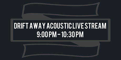 Drift Away acoustic live stream tickets