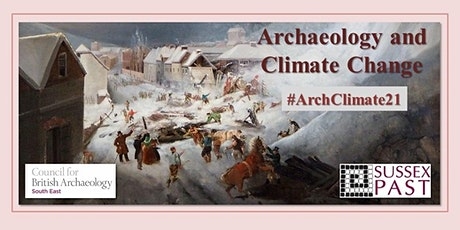Archaeology and Climate Change : the SAS and CBA SE 2021 Conference tickets