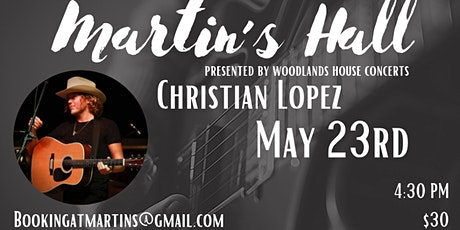 Christian Lopez at Martin's Hall Presented by: Woodlands House Concerts tickets