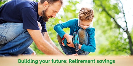 Building your Future: Saving for Retirement [Free Seminar] tickets