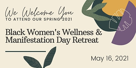 Black Women's Wellness and Manifestation Retreat tickets