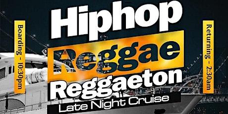 REGGAETON REGGAE HIPHOP MIX CRUISE FRIDAYS tickets