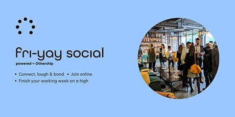 Fri-yay Social - Online tickets