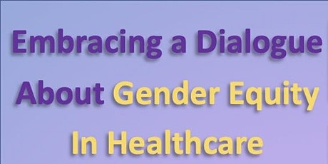 Embracing a Dialogue About Gender Equity in Healthcare tickets