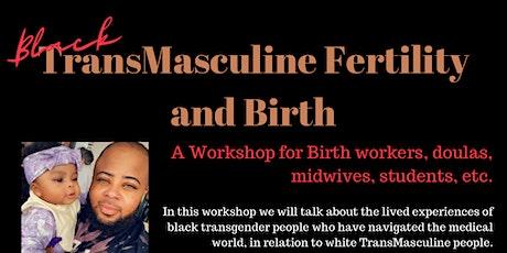Black TransMasculine Fertility and Birth workshop tickets