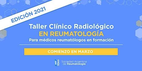 Taller Clínico Radiológico en Reumatología - Ed. ONLINE Marzo 2021 entradas