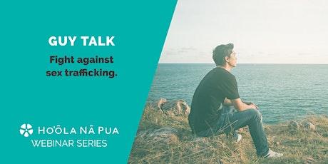 Guy Talk: Fight Against Sex Trafficking (Free, Public Webinar) tickets