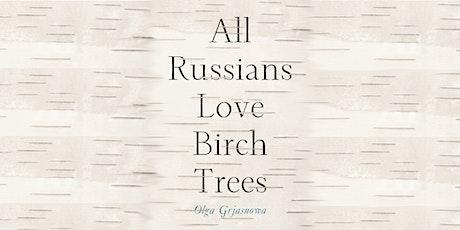 Goethe Book Club: All Russians Love Birch Trees (DE 2012, EN 2014) tickets