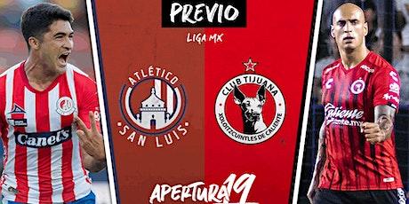 TV/VIVO.-Atl. San Luis v Tijuana E.n Viv y E.n Directo ver Partido online entradas