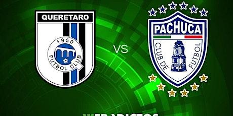 TV/VIVO.-Queretaro v Pachuca E.n Viv y E.n Directo ver Partido online entradas