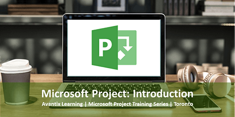 Microsoft Project Training Course (Introduction) | Online or in Toronto tickets