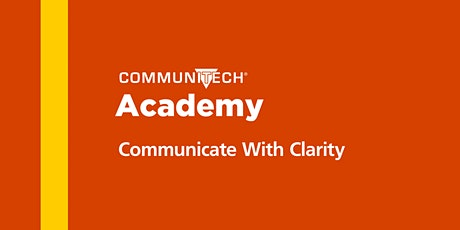 Communitech Academy: Communicate With Clarity – Spring 2021 tickets